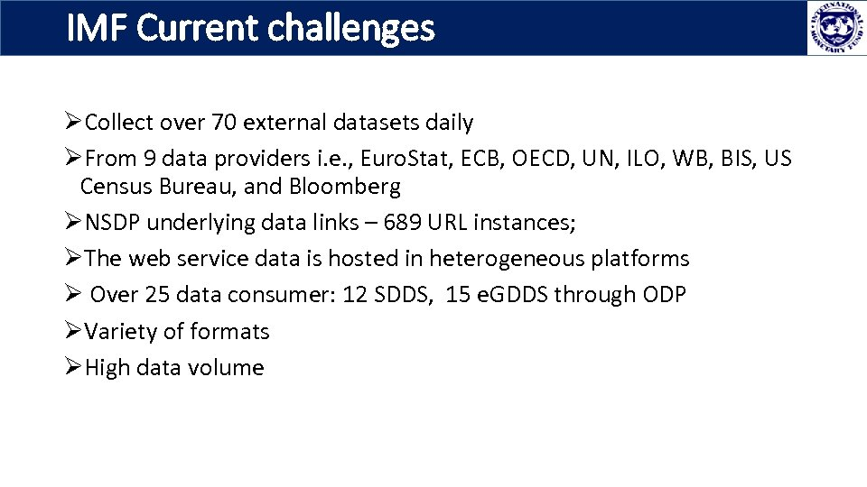 IMF Current challenges ØCollect over 70 external datasets daily ØFrom 9 data providers i.