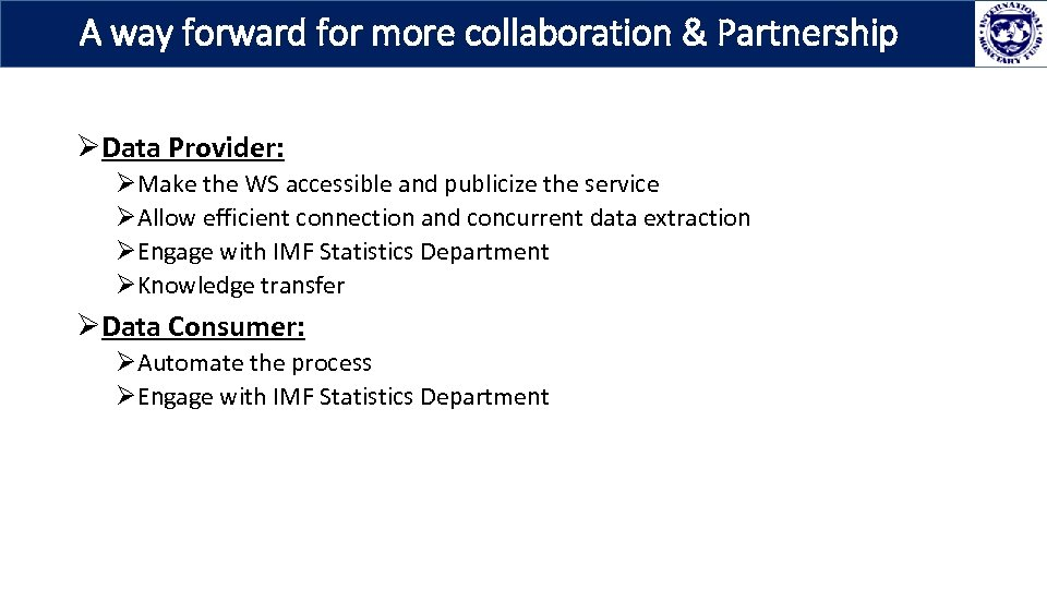 A way forward for more collaboration & Partnership ØData Provider: ØMake the WS accessible