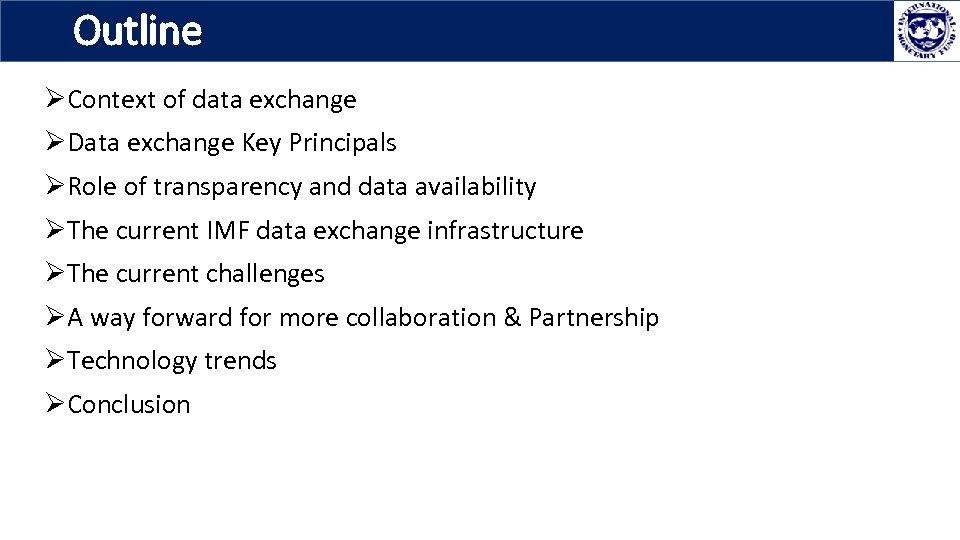 Outline ØContext of data exchange ØData exchange Key Principals ØRole of transparency and data