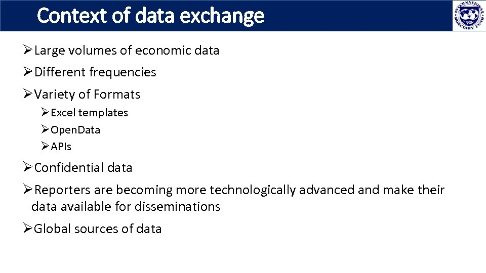 Context of data exchange ØLarge volumes of economic data ØDifferent frequencies ØVariety of Formats