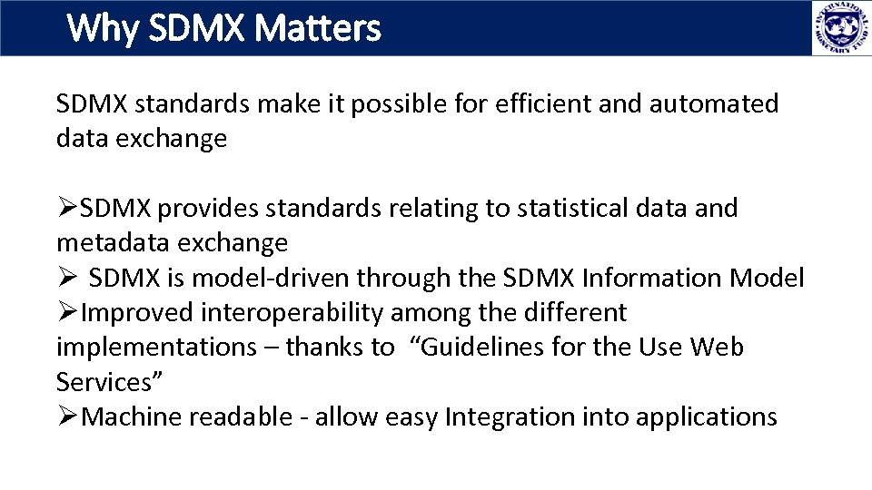Why SDMX Matters SDMX standards make it possible for efficient and automated data exchange