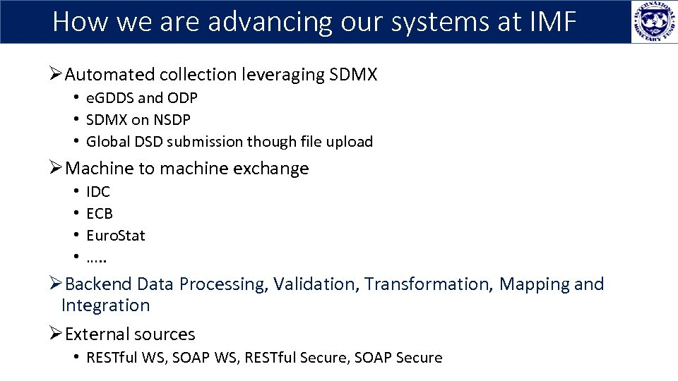How we are advancing our systems at IMF ØAutomated collection leveraging SDMX • e.