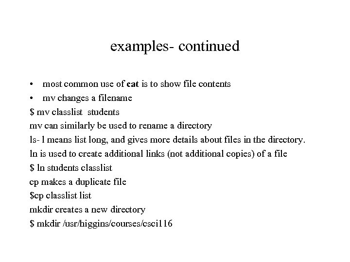 examples- continued • most common use of cat is to show file contents •