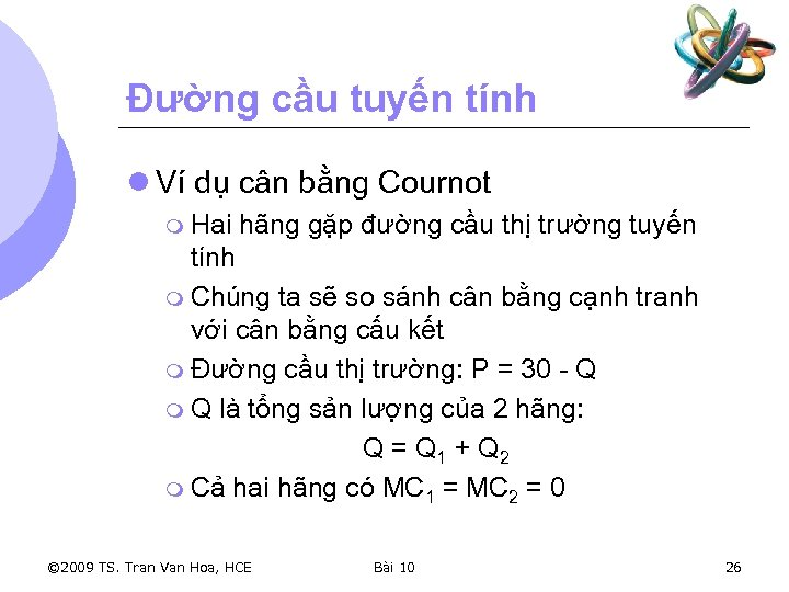 Đường cầu tuyến tính l Ví dụ cân bằng Cournot m Hai hãng gặp