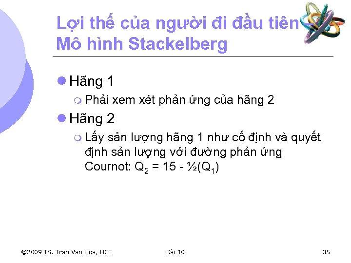 Lợi thế của người đi đầu tiên – Mô hình Stackelberg l Hãng 1