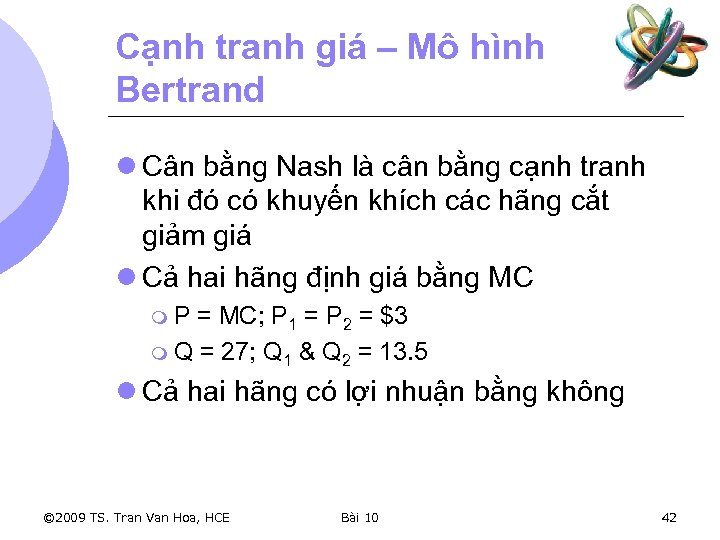 Cạnh tranh giá – Mô hình Bertrand l Cân bằng Nash là cân bằng