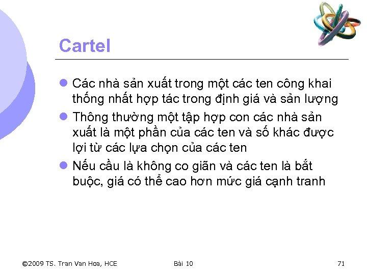 Cartel l Các nhà sản xuất trong một các ten công khai thống nhất