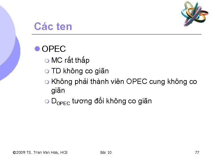 Các ten l OPEC m MC rất thấp m TD không co giãn m