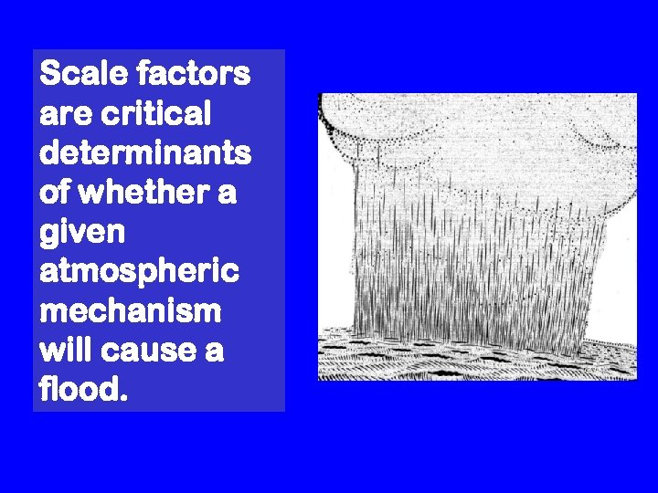 Scale factors are critical determinants of whether a given atmospheric mechanism will cause a