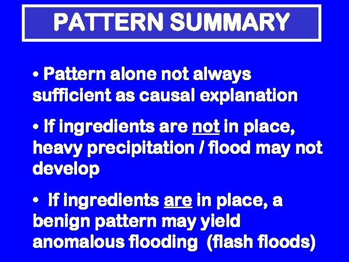 PATTERN SUMMARY • Pattern alone not always sufficient as causal explanation • If ingredients