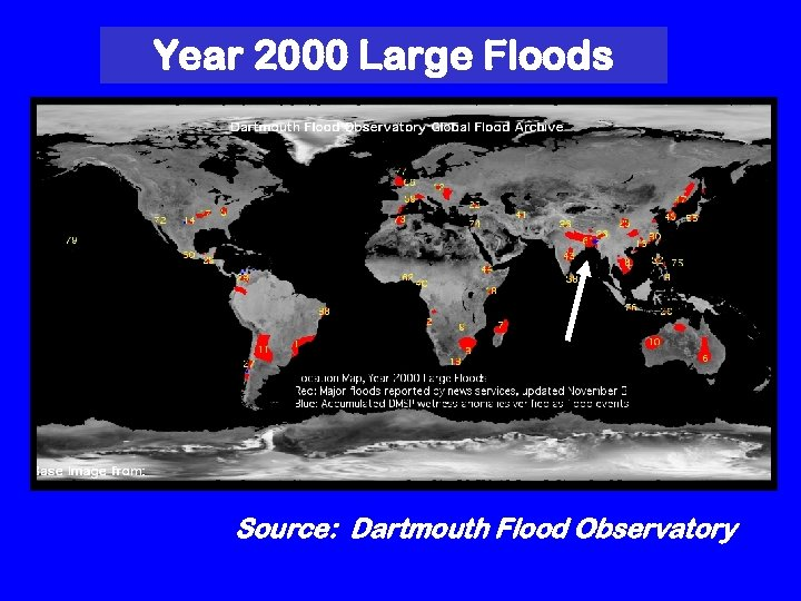 Year 2000 Large Floods Source: Dartmouth Flood Observatory