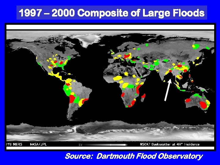 1997 – 2000 Composite of Large Floods Source: Dartmouth Flood Observatory