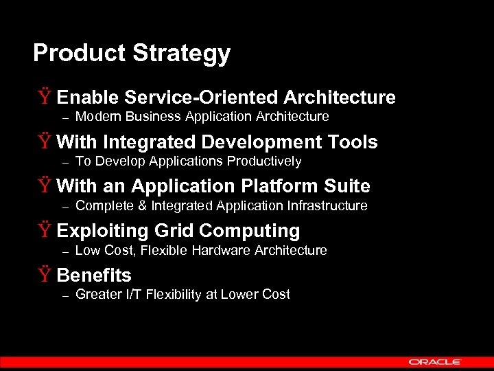 Product Strategy Ÿ Enable Service-Oriented Architecture – Modern Business Application Architecture Ÿ With Integrated