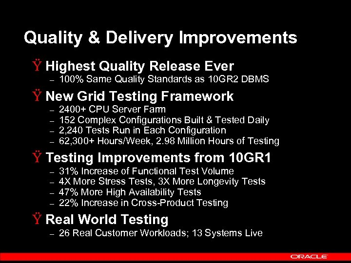Quality & Delivery Improvements Ÿ Highest Quality Release Ever – 100% Same Quality Standards