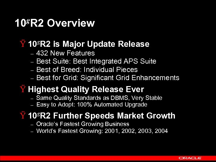 g 10 R 2 Overview Ÿ 10 g. R 2 is Major Update Release