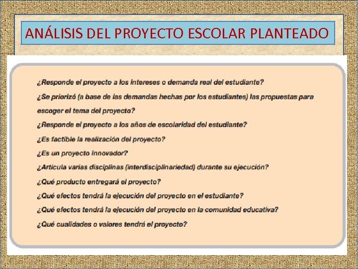 ANÁLISIS DEL PROYECTO ESCOLAR PLANTEADO