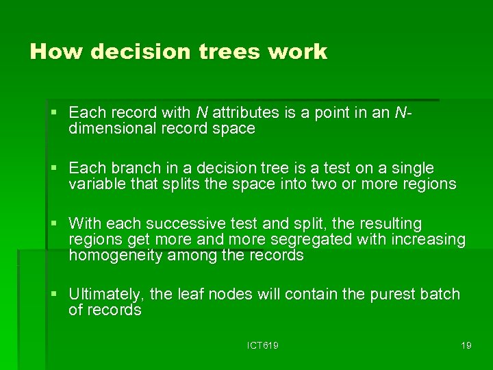 How decision trees work § Each record with N attributes is a point in