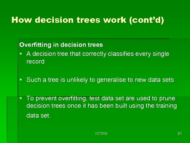 How decision trees work (cont'd) Overfitting in decision trees § A decision tree that