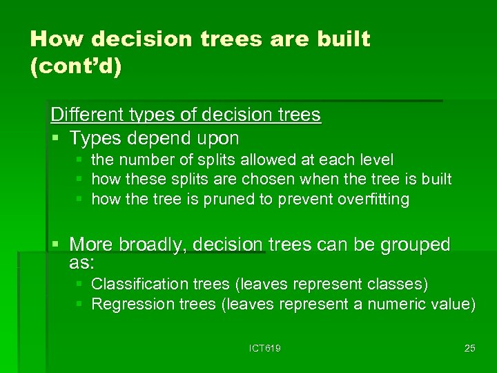 How decision trees are built (cont'd) Different types of decision trees § Types depend