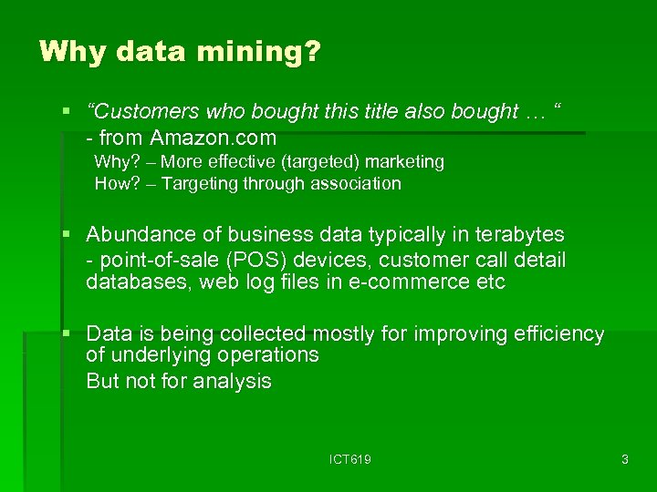 """Why data mining? § """"Customers who bought this title also bought … """" -"""