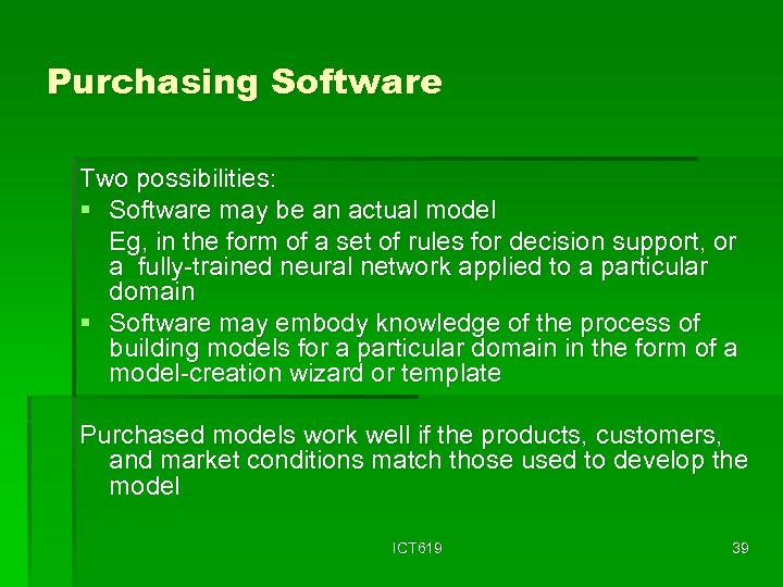 Purchasing Software Two possibilities: § Software may be an actual model Eg, in the