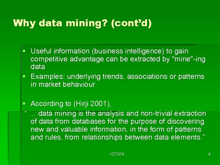 Why data mining? (cont'd) § Useful information (business intelligence) to gain competitive advantage can