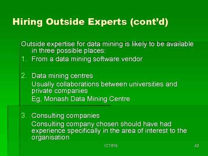 Hiring Outside Experts (cont'd) Outside expertise for data mining is likely to be available