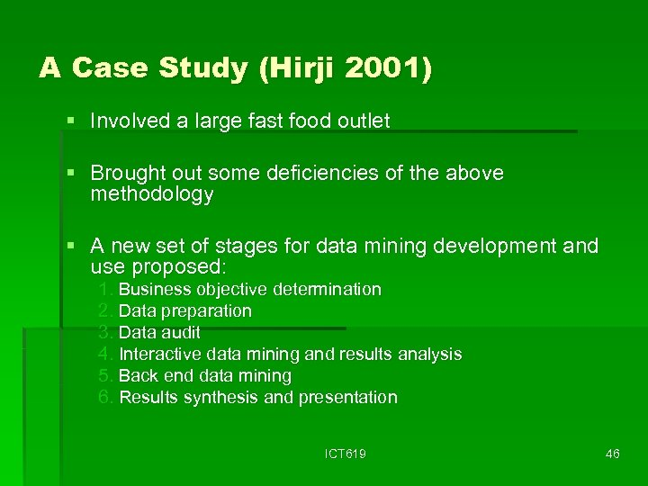 A Case Study (Hirji 2001) § Involved a large fast food outlet § Brought
