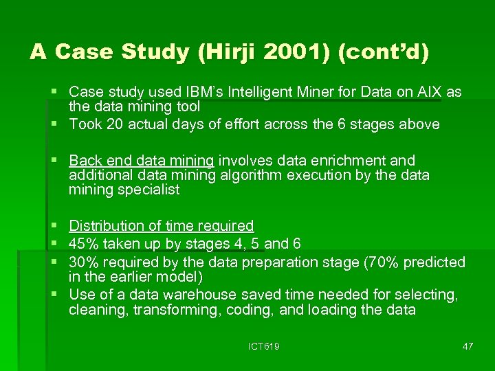 A Case Study (Hirji 2001) (cont'd) § Case study used IBM's Intelligent Miner for