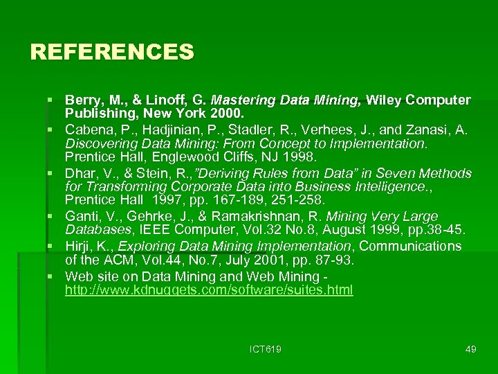 REFERENCES § Berry, M. , & Linoff, G. Mastering Data Mining, Wiley Computer Publishing,