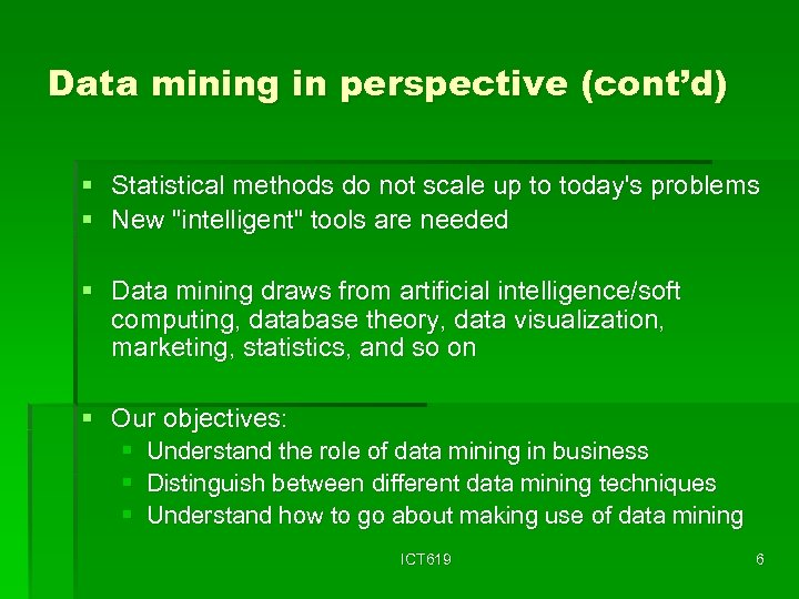 Data mining in perspective (cont'd) § Statistical methods do not scale up to today's