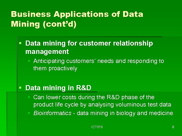 Business Applications of Data Mining (cont'd) § Data mining for customer relationship management §