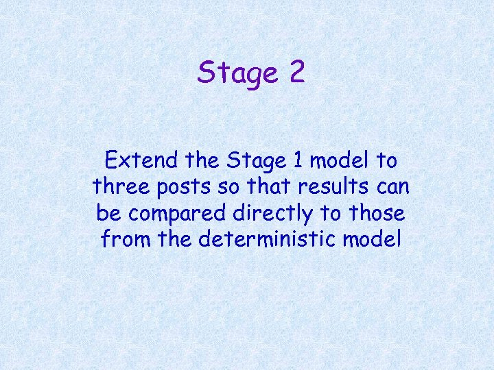 Stage 2 Extend the Stage 1 model to three posts so that results can