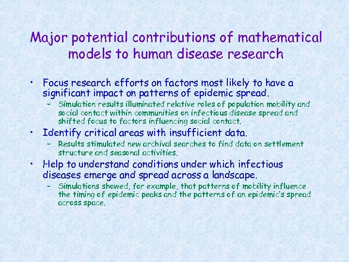Major potential contributions of mathematical models to human disease research • Focus research efforts