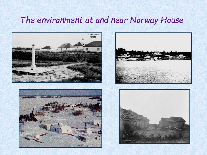 The environment at and near Norway House