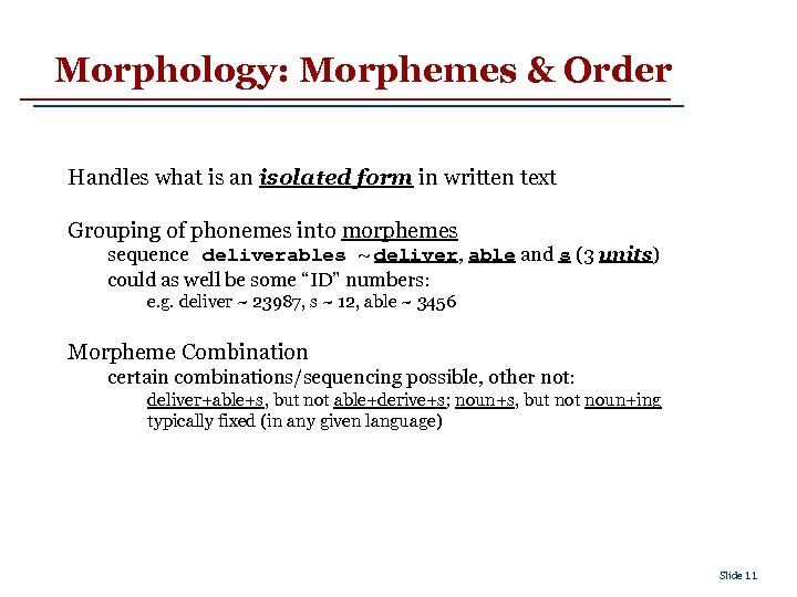 Morphology: Morphemes & Order Handles what is an isolated form in written text Grouping