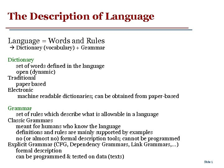 The Description of Language = Words and Rules Dictionary (vocabulary) + Grammar Dictionary set