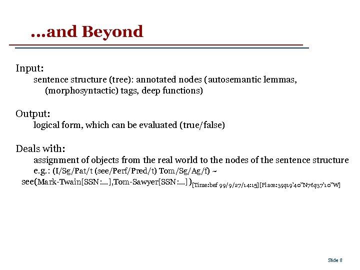 . . . and Beyond Input: sentence structure (tree): annotated nodes (autosemantic lemmas, (morphosyntactic)