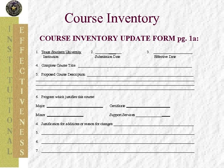 Course Inventory COURSE INVENTORY UPDATE FORM pg. 1 a: 1. Texas Southern University 2.