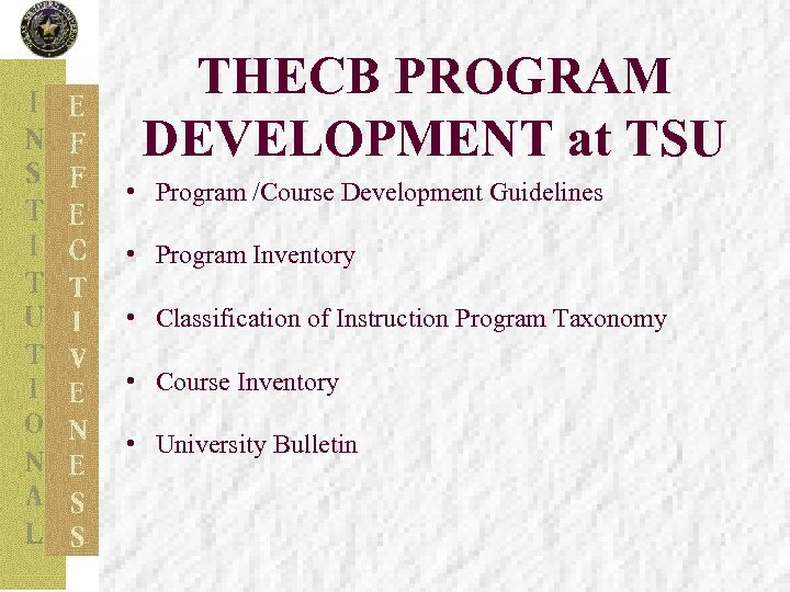 THECB PROGRAM DEVELOPMENT at TSU • Program /Course Development Guidelines • Program Inventory •