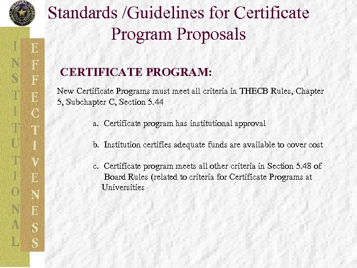 Standards /Guidelines for Certificate Program Proposals CERTIFICATE PROGRAM: New Certificate Programs must meet all
