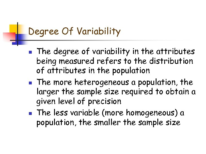Degree Of Variability n n n The degree of variability in the attributes being