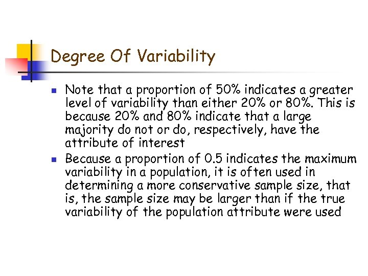Degree Of Variability n n Note that a proportion of 50% indicates a greater
