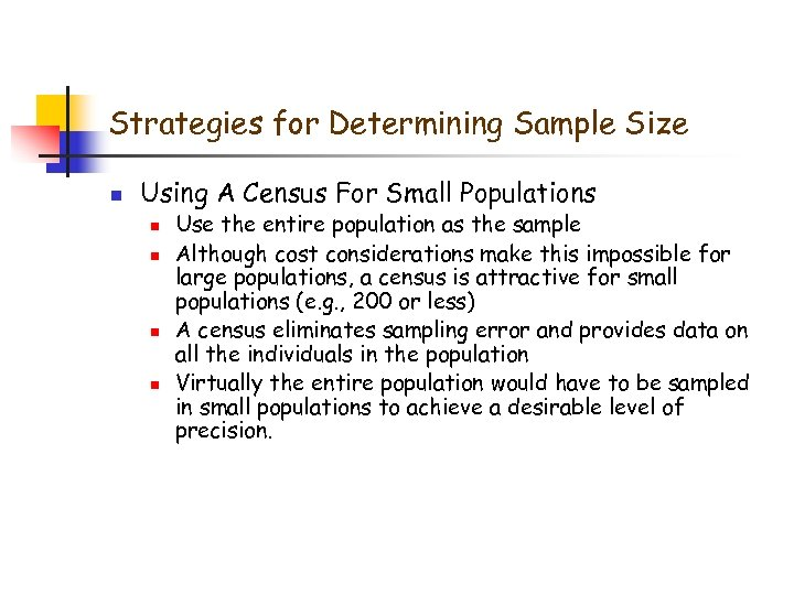 Strategies for Determining Sample Size n Using A Census For Small Populations n n