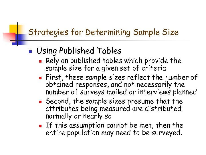 Strategies for Determining Sample Size n Using Published Tables n n Rely on published