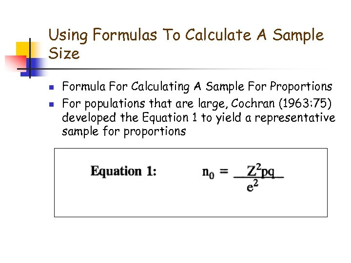 Using Formulas To Calculate A Sample Size n n Formula For Calculating A Sample