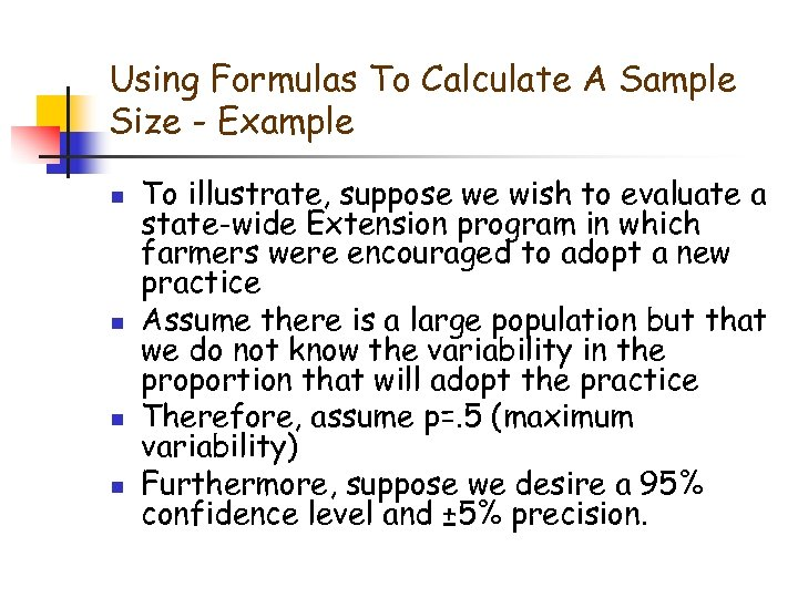 Using Formulas To Calculate A Sample Size - Example n n To illustrate, suppose