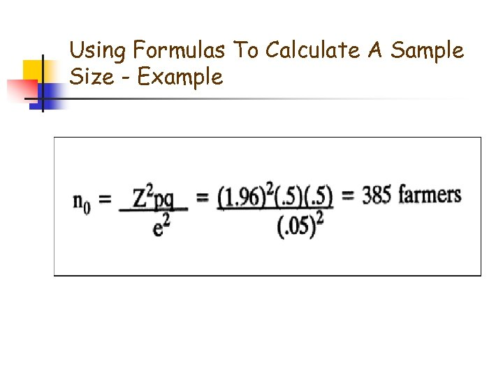 Using Formulas To Calculate A Sample Size - Example