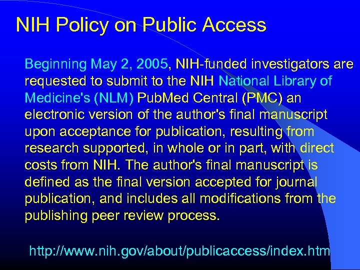 NIH Policy on Public Access Beginning May 2, 2005, NIH-funded investigators are requested to