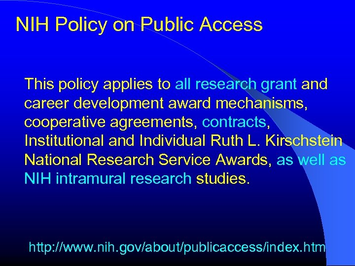 NIH Policy on Public Access This policy applies to all research grant and career